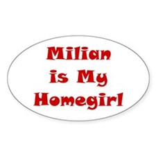 Milian Is My Homegirl Oval Decal