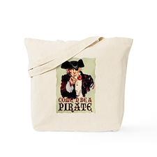 Come 'N Be A Pirate Tote Bag