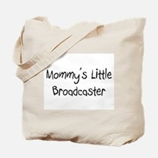 Mommy's Little Broadcaster Tote Bag