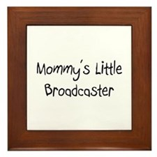 Mommy's Little Broadcaster Framed Tile