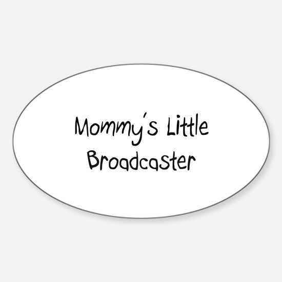 Mommy's Little Broadcaster Oval Decal