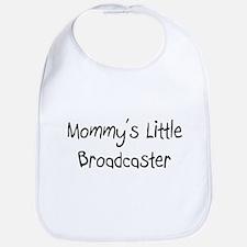 Mommy's Little Broadcaster Bib
