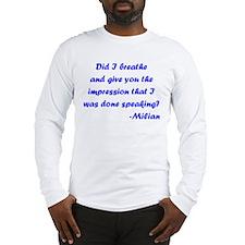 Did I Breathe?? Long Sleeve T-Shirt