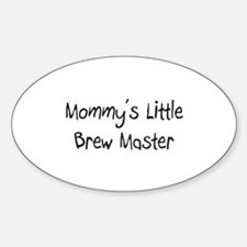 Mommy's Little Brew Master Oval Decal