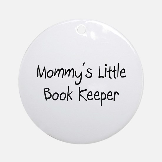 Mommy's Little Book Keeper Ornament (Round)