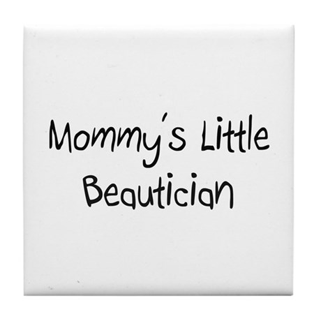 Mommy's Little Beautician Tile Coaster