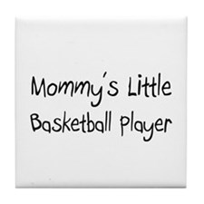 Mommy's Little Basketball Player Tile Coaster