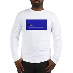 Stick A Fork In Me Long Sleeve T-Shirt