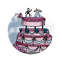 """The Wedding Cake 3.5"""" Button"""
