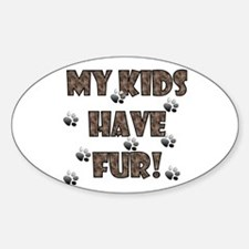 My Kids Have Fur! brown Oval Decal