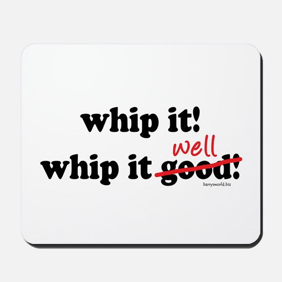 Whip It Well Mousepad