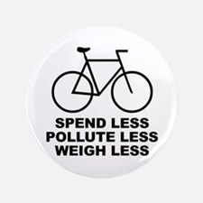 "Spend less. Pollute less. Weigh less. 3.5"" Button"