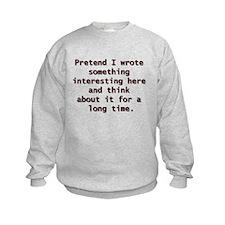 PRETEND Sweatshirt