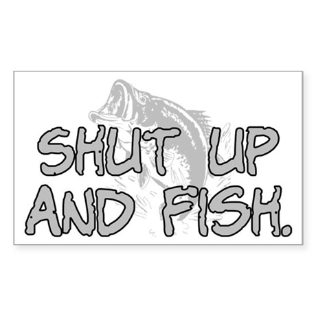 Shut up and fish sticker rectangle by insanitycafe for Shut up and fish