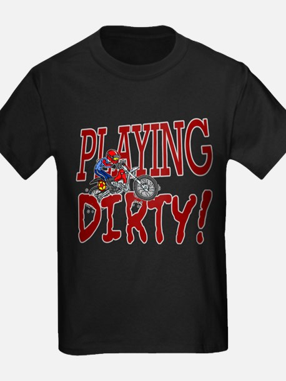 Playing Dirty Dirt Bike T
