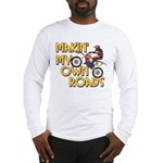 Own Roads - Dirt Bike Long Sleeve T-Shirt