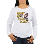 Own Roads - Dirt Bike Women's Long Sleeve T-Shirt