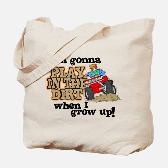 Play In The Dirt Tote Bag