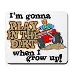 Play In The Dirt Mousepad