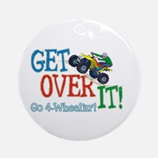 Get Over It - 4 Wheeling Ornament (Round)