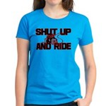 Shut up and ride. Women's Dark T-Shirt