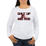 Shut up and ride. Women's Long Sleeve T-Shirt