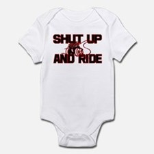Shut up and ride. Infant Bodysuit