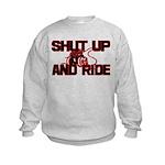Shut up and ride. Kids Sweatshirt