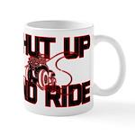 Shut up and ride. Mug