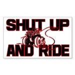 Shut up and ride. Rectangle Sticker