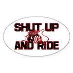 Shut up and ride. Oval Sticker (10 pk)
