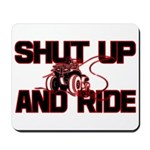 Shut up and ride. Mousepad