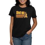 Shut up and camp. Women's Dark T-Shirt