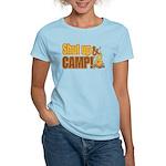 Shut up and camp. Women's Light T-Shirt