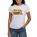 Shut up and camp. Women's T-Shirt