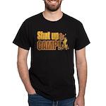 Shut up and camp. Dark T-Shirt