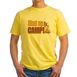 Shut up and camp. Yellow T-Shirt