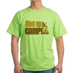 Shut up and camp. Green T-Shirt