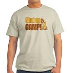 Shut up and camp. Light T-Shirt