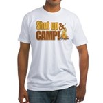Shut up and camp. Fitted T-Shirt