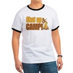 Shut up and camp. Ringer T