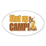 Shut up and camp. Oval Sticker