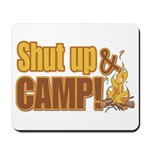 Shut up and camp. Mousepad