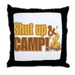 Shut up and camp. Throw Pillow
