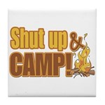Shut up and camp. Tile Coaster