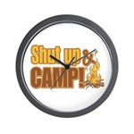 Shut up and camp. Wall Clock