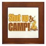 Shut up and camp. Framed Tile