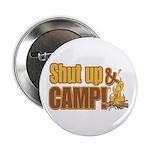 Shut up and camp. 2.25