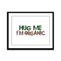 Hug Me I'm Organic Framed Panel Print