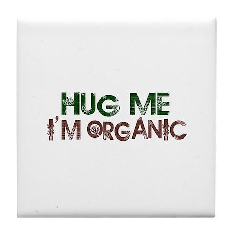 Hug Me I'm Organic Tile Coaster